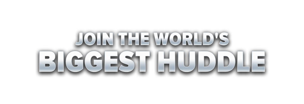 Join The World's Biggest Huddle